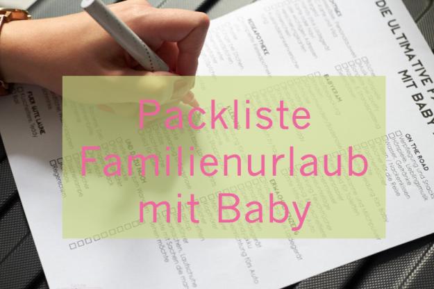 Packliste Familienurlaub mit Baby tastesheriff.com